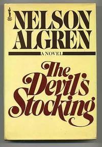 The Devil's Stocking by  Nelson ALGREN  - First edition  - 1983  - from Between the Covers- Rare Books, Inc. ABAA (SKU: 105443)