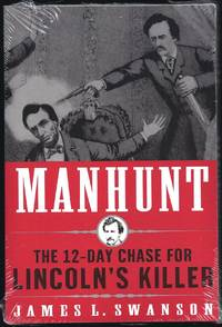 MANHUNT: The 12- day chase for Lincoln's Killer by  James L Swanson - Paperback - 2006 - from Granada Bookstore  (Member IOBA) and Biblio.com