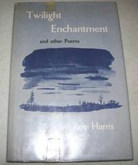 Twilight and Enchantment and Other Poems