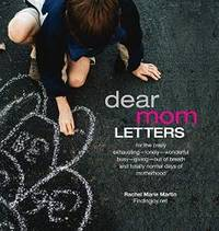 Dear Mom Letters by Rachel  Marie Martin - 2017-01-01