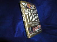 image of Mad About Trade: Why Main Street America Should Embrace Globalization