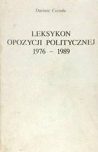 Leksykon opozycji politycznej 1976-1989
