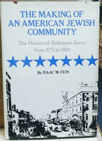 The Making of an American Jewish Community:  The History of Baltimore  Jewry from 1773 to 1920
