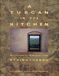 image of A Tuscan in the Kitchen: Recipes and Tales from my Home