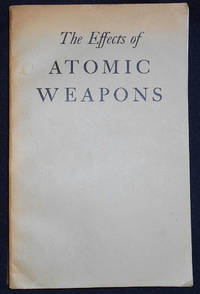 image of The Effects of Atomic Weapons; Prepared for and in Cooperation with the U. S. Department of Defense and the U. S. Atomic Energy Commission Under the Direction of the Los Alamos Scientific Laboratory