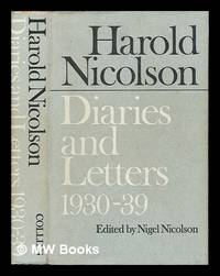 image of Diaries and letters, 1930-1939 / [by] Sir Harold Nicolson ; edited by Nigel Nicolson