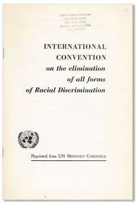 International Convention on the elimination of all forms of Racial Discrimination. Reprinted from the UN Monthly Chronicle