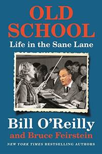 Old School by  Bill O'Reilly - Hardcover - from World of Books Ltd and Biblio.com