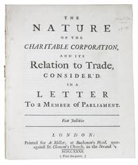 The NATURE Of The CHARITABLE CORPORATION, And Its Relation to Trade, Considered in a Letter to a Member of Parliament