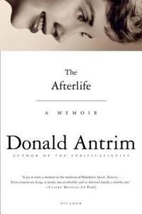 The Afterlife : A Memoir