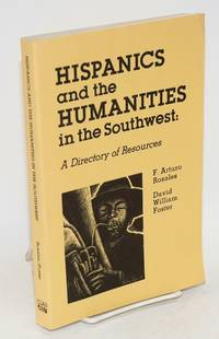 Hispanics and the humanities in the southwest: a directory of resources. Editorial assistant: Carmen de Novais