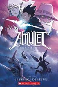 Amulet: N 5   Le Prince Des Elfes French Edition