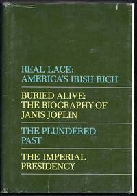 "Newsweek Condensed Books. ""Real Lace:  America's Irish Rich"", ""Buried Alive: The Biography of Janis Joplin"", ""The Plundered Past"", ""The Imperial Presidence"""