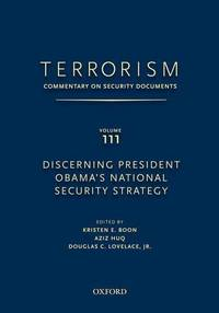 TERRORISM: Commentary on Security Documents Volume 111: Discerning President Obama's National...