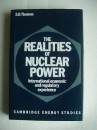 The Realities of Nuclear Power  -  International Economic and Regulatory Experience