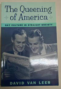 The Queening of America: Gay Culture in Straight Society