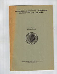 Meteorological Conditions Accompanying Mirages in the Salt Lake Desert by  Ronald L Ives - Paperback - Reprint - 1948 - from Dale Steffey Books (SKU: 006378)