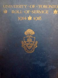 UNIVERSITY OF TORONTO ROLL OF SERVICE 1914 1918
