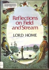 REFLECTIONS ON FIELD AND STREAM