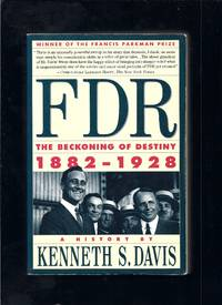 FDR: The Beckoning of Destiny 1882-1928 A History