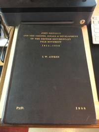 image of John Grierson and the Origins, Ideals and Development of the British Documentary Film Movement, 1914-1936