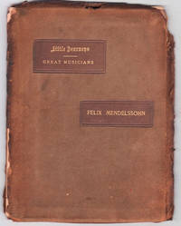 image of Little Journeys to the Homes of Great Musicians: Mendelssohn