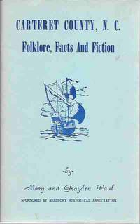 Carteret County, N. C. Folklore, Facts and Fiction