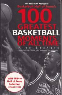 100 Greatest Basketball Moments Of All Time. by  ALEX SACHARE - Paperback - from Never Too Many Books and Biblio.com