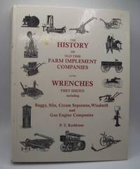image of The History of Old Time Farm Implement Companies and the Wrenches They Issued including Buggy, Silo, Cream Separator, Windmill and Gas Engine Companies