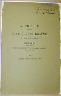 Note-Book Kept by Capt. Robert Keayne:  An Early Settler of Boston