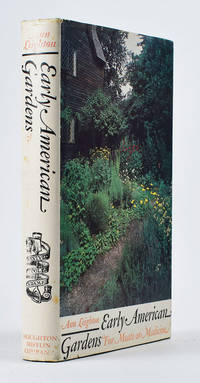 Early American Gardens. For Meate or Medicine. With 84 Illustrations of the Period