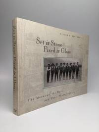 SET IN STONE, FIXED IN GLASS: The Mormons, the West, and Their Photographers