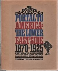 PORTAL TO AMERICA:  THE LOWER EAST SIDE, 1870-1925