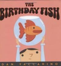 The Birthday Fish by Dan Yaccarino - Hardcover - 2005-08-09 - from Books Express (SKU: 0805074937q)