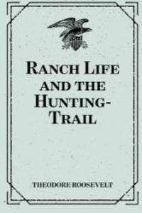 image of Ranch Life and the Hunting-Trail