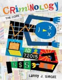 Criminology: The Core, 4th Edition by Larry J. Siegel - Paperback - 2010-05-05 - from Books Express and Biblio.com