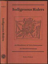 image of Indigenous Rulers: An Ethnohistory of Town Government in Colonial Cuernavaca
