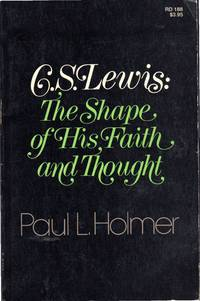 C. S. Lewis : The Shape of His Faith and Thought