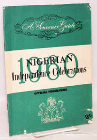 Nigerian Independence Celebrations 1960: a souvenir guide; official programme