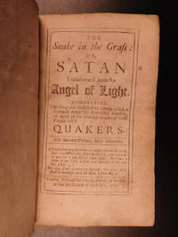 The snake in the grass: or, Satan transform'd into an angel of light, discovering the deep and...