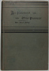 Autobiography of a Pioneer; or, the Nativity, Experience, Travels, and Ministerial Labors of Rev. Jacob Young; with Incidents, Observations, and Reflections