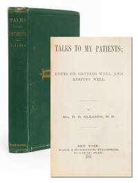 Talks to My Patients: Hints on Getting Well and Keeping Well