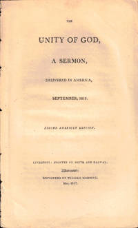 The Unity of God, A Sermon Delivered in America, September, 1815