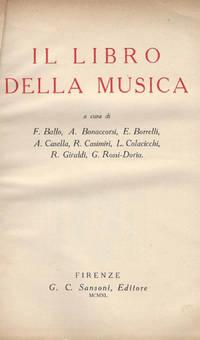 Il libro della musica by  E. Borrelli - A. Casella - R. Casimiri - L. Colacicchi - R. Giraldi - G. Rossi Doria  A. Bonaccorsi - 1939 - from Controcorrente Group srl BibliotecadiBabele and Biblio.com