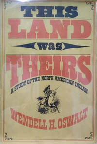 This Land Was Theirs:  A Study of the North American Indian