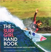 The Surf Girl Handbook: Everything You Need to Know about Surfing by  Louise Searle - Paperback - from Dial a Book (SKU: 64722)