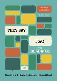 They Say / I Say : The Moves That Matter in Academic Writing with Readings