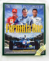 The Ultimate Encyclopedia of Formula One the Definitive Illustrated Guide to Grand Prix Motor Racing