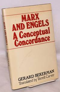 Marx and Engels: a conceptual concordance, translated by Terrell Carver