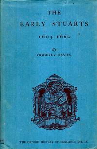 The Early Stuarts 1603-1660 by  Godfrey Davies - Hardcover - 1964 - from Pendleburys - the bookshop in the hills and Biblio.com